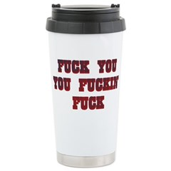 Fuck You Shirts Travel Mug