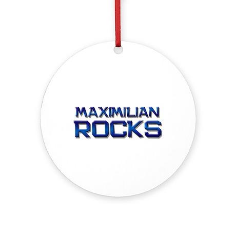 maximilian rocks Ornament (Round)