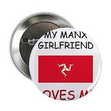 """My Manx Girlfriend Loves Me 2.25"""" Button"""