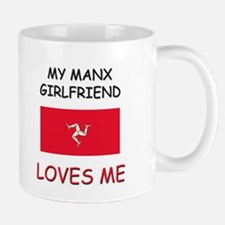 My Manx Girlfriend Loves Me Mug