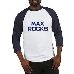 max rocks Baseball Jersey