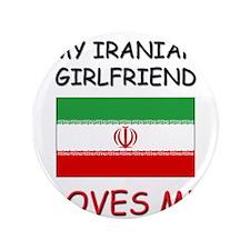 "My Iranian Girlfriend Loves Me 3.5"" Button"