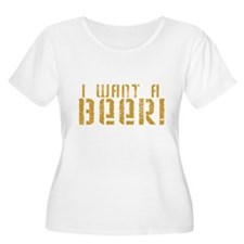 I want a beer! T-Shirt