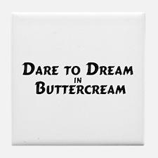 Dream in Buttercream Tile Coaster