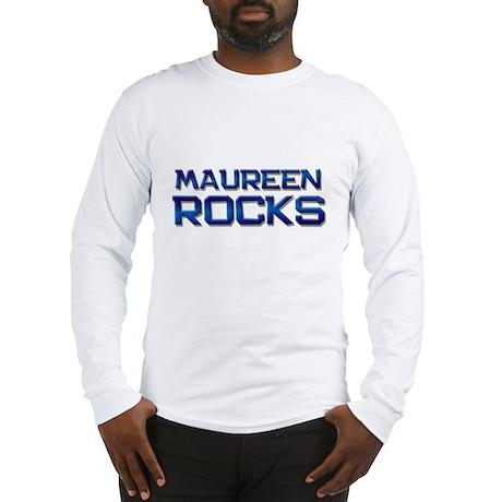 maureen rocks Long Sleeve T-Shirt