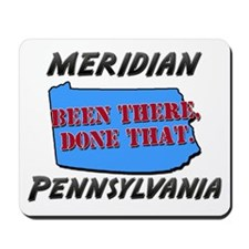 meridian pennsylvania - been there, done that Mous