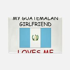 My Guatemalan Girlfriend Loves Me Rectangle Magnet