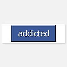 Addicted to FB - Bumper Bumper Bumper Sticker