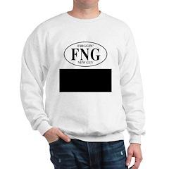 FNG Friggin New Guy Sweatshirt