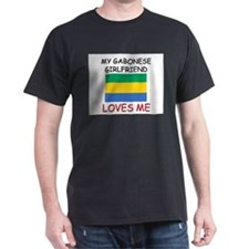 My Gabonese Girlfriend Loves Me T-Shirt