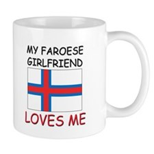My Faroese Girlfriend Loves Me Mug