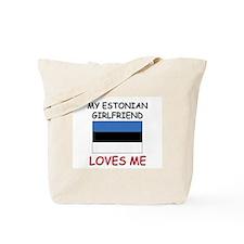 My Estonian Girlfriend Loves Me Tote Bag
