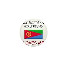 My Eritrean Girlfriend Loves Me Mini Button