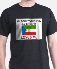My Equatoguinean Girlfriend Loves Me T-Shirt