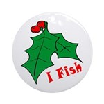 I Fish Holiday Gifts Ornament (Round)