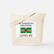 My Dominican Girlfriend Loves Me Tote Bag
