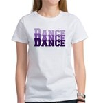 Dance Dance Dance Women's T-Shirt