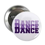 "Dance Dance Dance 2.25"" Button (10 pack)"