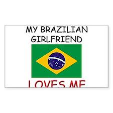 My Brazilian Girlfriend Loves Me Decal