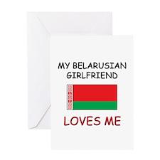 My Belarusian Girlfriend Loves Me Greeting Card