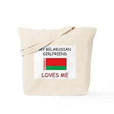 My Belarusian Girlfriend Loves Me Tote Bag