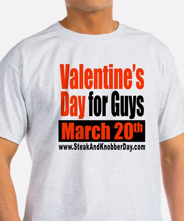 Valentine's Day for Guys T-Shirt