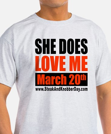 She Does Love Me T-Shirt