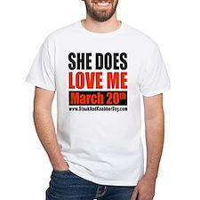 She Does Love Me Shirt