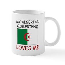 My Algerian Girlfriend Loves Me Mug