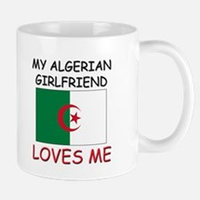 My Algerian Girlfriend Loves Me Mug