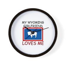 My Wyoming Girlfriend Loves Me Wall Clock