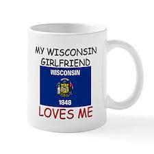 My Wisconsin Girlfriend Loves Me Mug