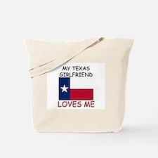 My Texas Girlfriend Loves Me Tote Bag