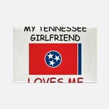 My Tennessee Girlfriend Loves Me Rectangle Magnet