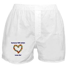 Someone With Autism Loves Me! Boxer Shorts