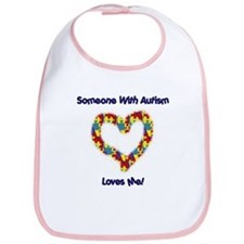 Someone With Autism Loves Me! Bib