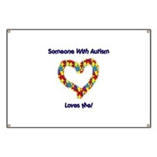 Someone With Autism Loves Me! Banner