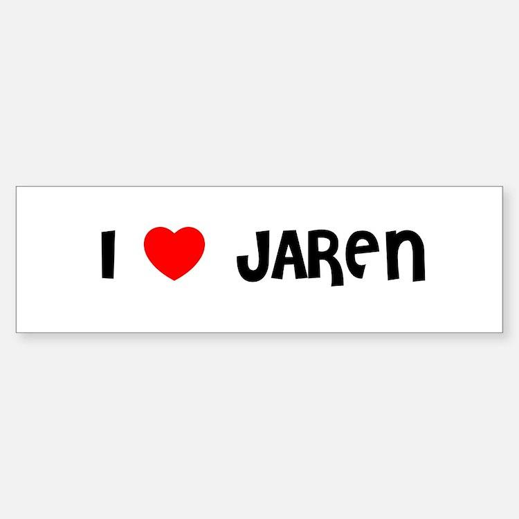 I LOVE JAREN Bumper Bumper Bumper Sticker