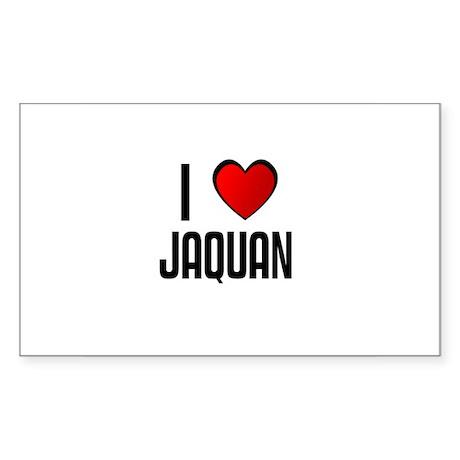 I LOVE JAQUAN Rectangle Sticker