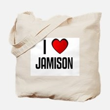 I LOVE JAMISON Tote Bag