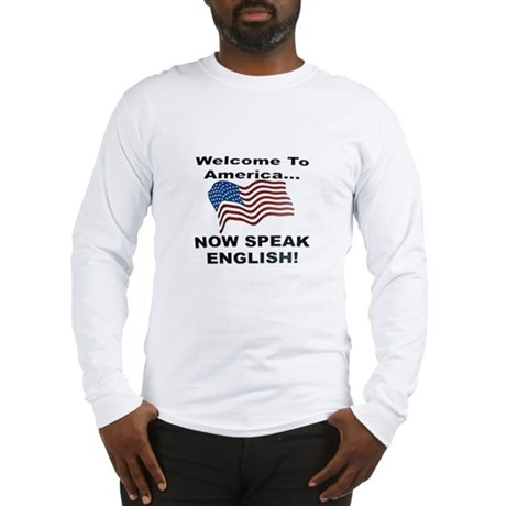 Now Speak English Long Sleeve T-Shirt