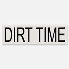 Dirt Time Tracker Bumper Bumper Bumper Sticker