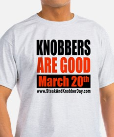 Knobbers Are Good T-Shirt