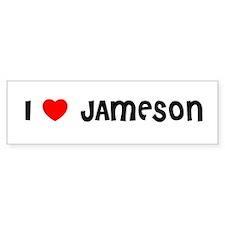 I LOVE JAMESON Bumper Bumper Sticker