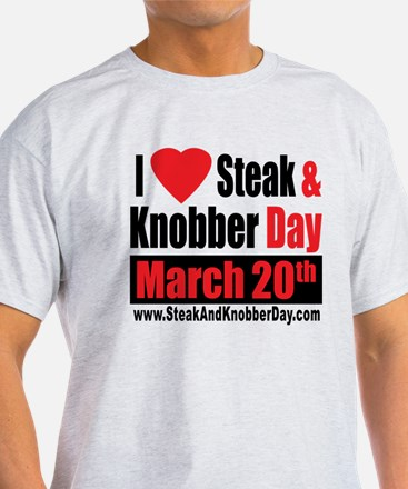 I Love Steak and Knobber Day T-Shirt