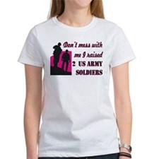 Don't mess with me I raised 2 US Army Soldiers MOM