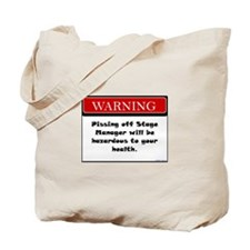 Pissing Off Stage Manager Tote Bag