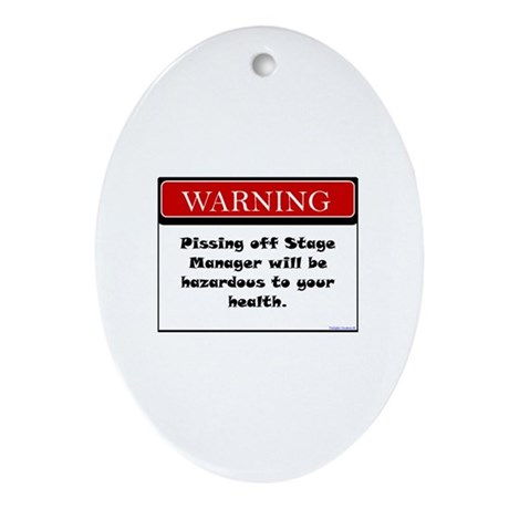 Pissing Off Stage Manager Ornament (Oval)