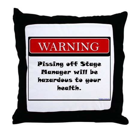 Pissing Off Stage Manager Throw Pillow