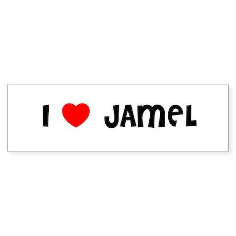I LOVE JAMEL Bumper Sticker